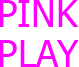 Pink Play